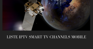 Liste IPTV Smart Tv Channels Mobile